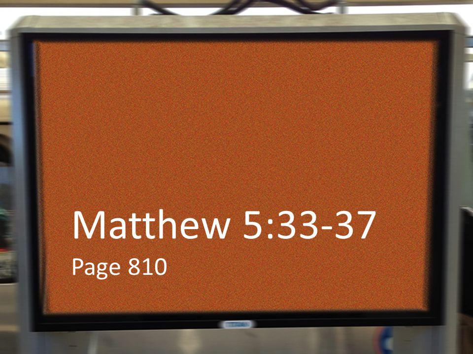 Matthew 5:33-37 Page 810