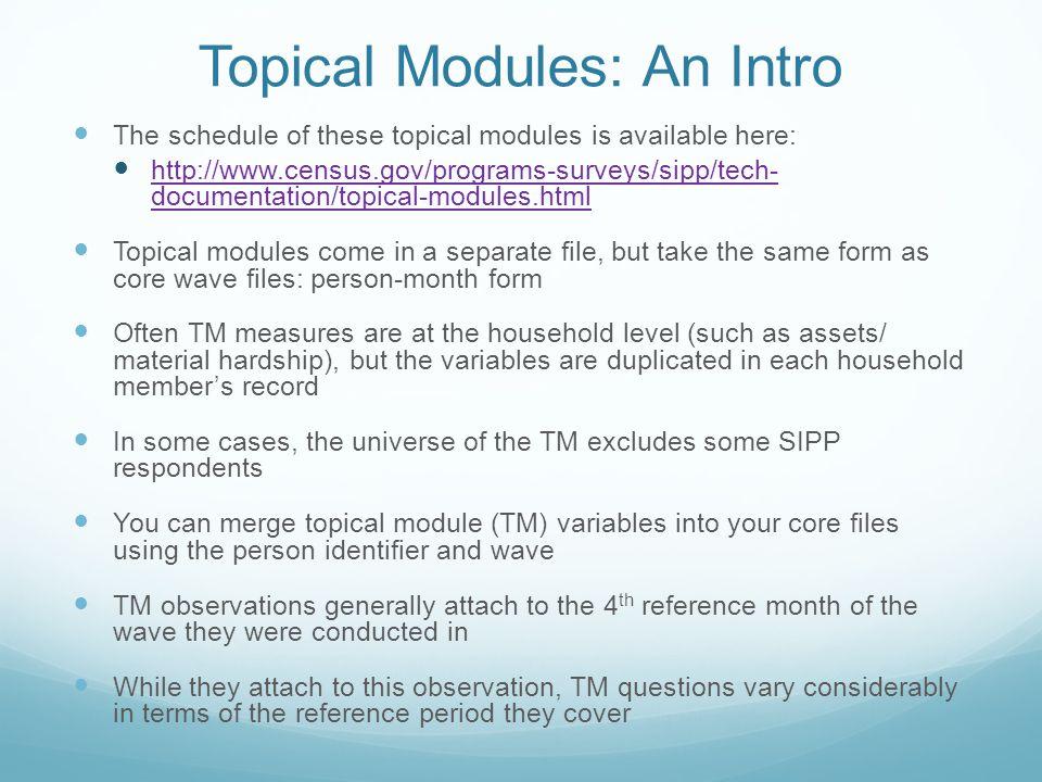 Merging Topical Modules T PersonWaveRef Month Wor k Insured Luke4100 4200 4310 4411 LeBron4111 4211 4311 4411 PersonWaveNet Worth Luke4A little LeBron4A lot -------------------------Core------------------------ ---- ---------Topical Module----------