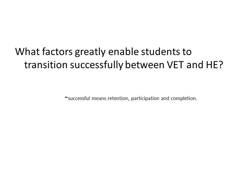 What factors greatly enable students to transition successfully between VET and HE.