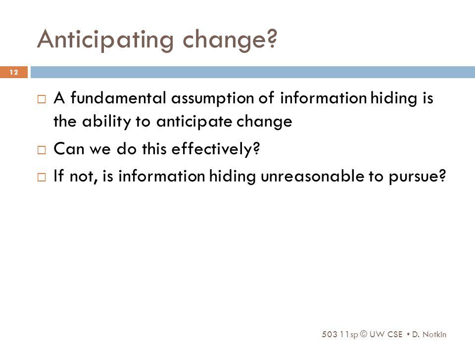 Anticipating change.