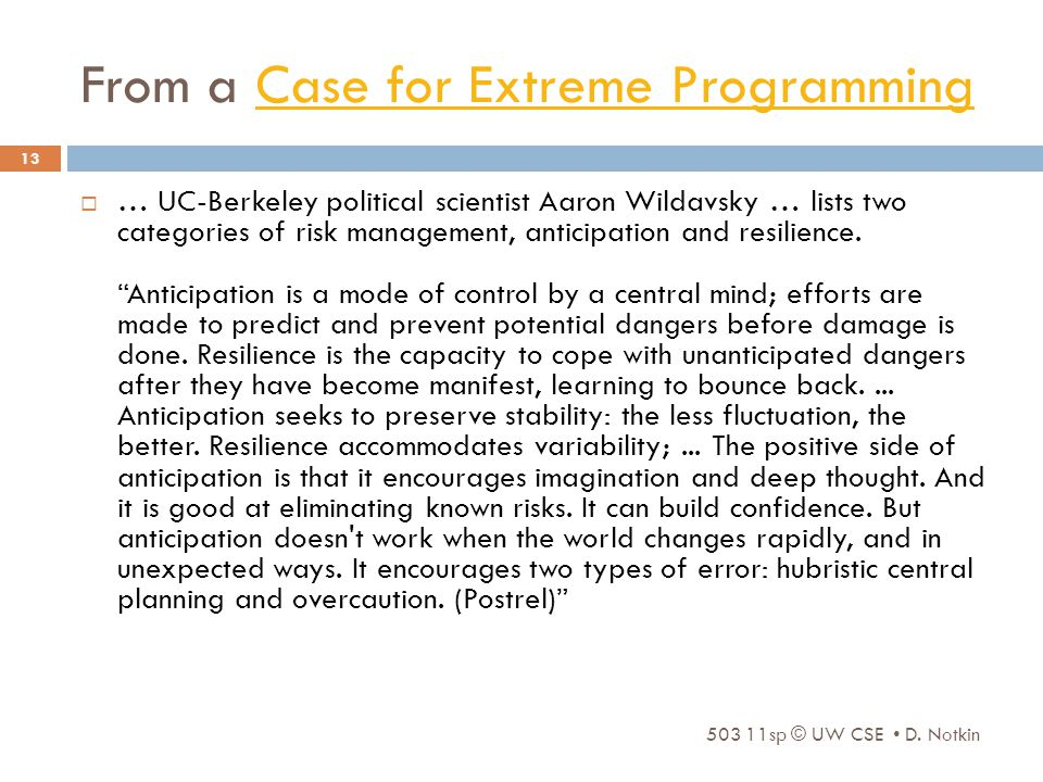 From a Case for Extreme ProgrammingCase for Extreme Programming 503 11sp © UW CSE D.