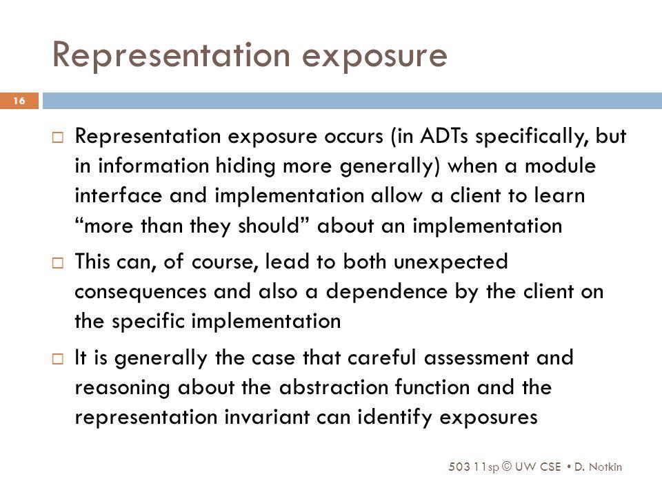 Representation exposure 503 11sp © UW CSE D.