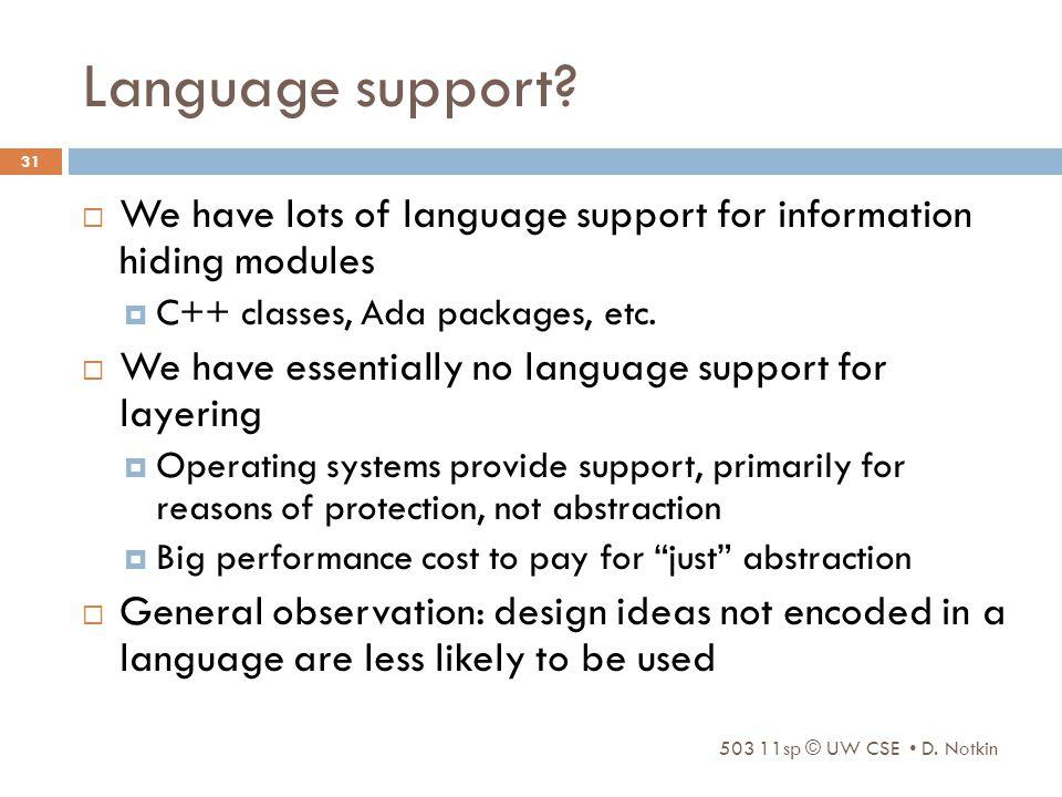 503 11sp © UW CSE D. Notkin 31 Language support.