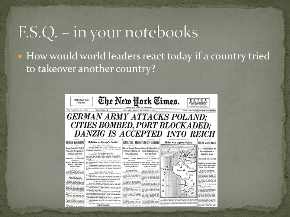 How would world leaders react today if a country tried to takeover another country?