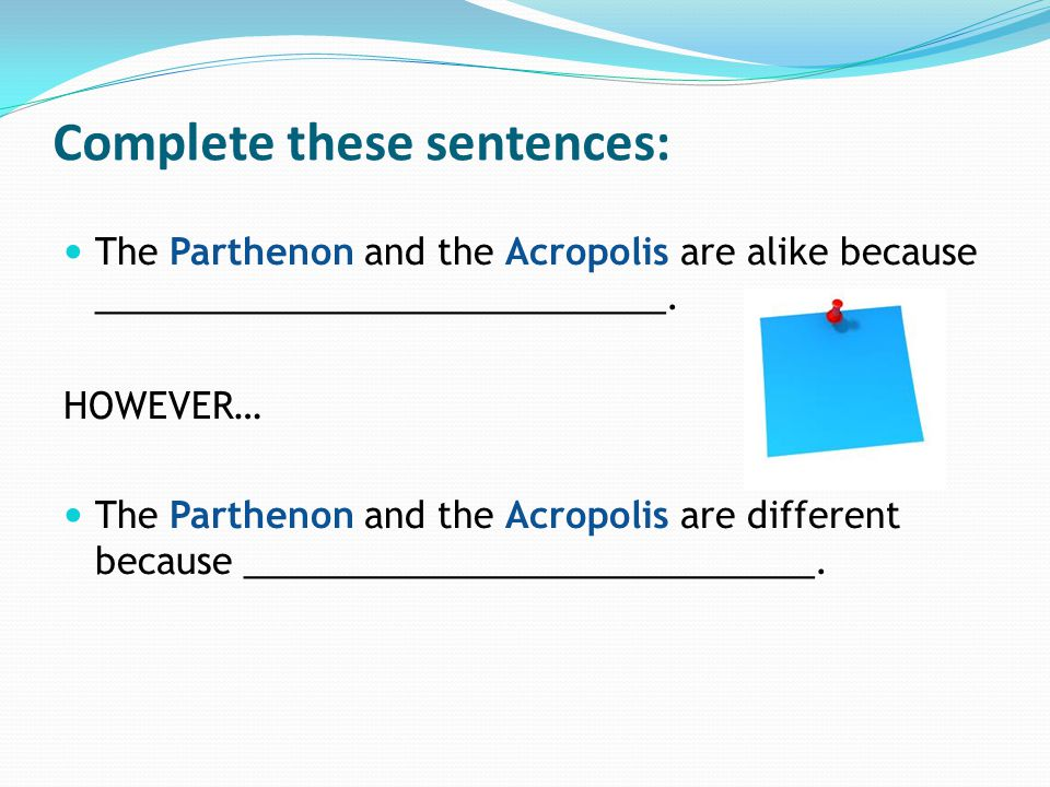 Complete these sentences: The Parthenon and the Acropolis are alike because _____________________________.