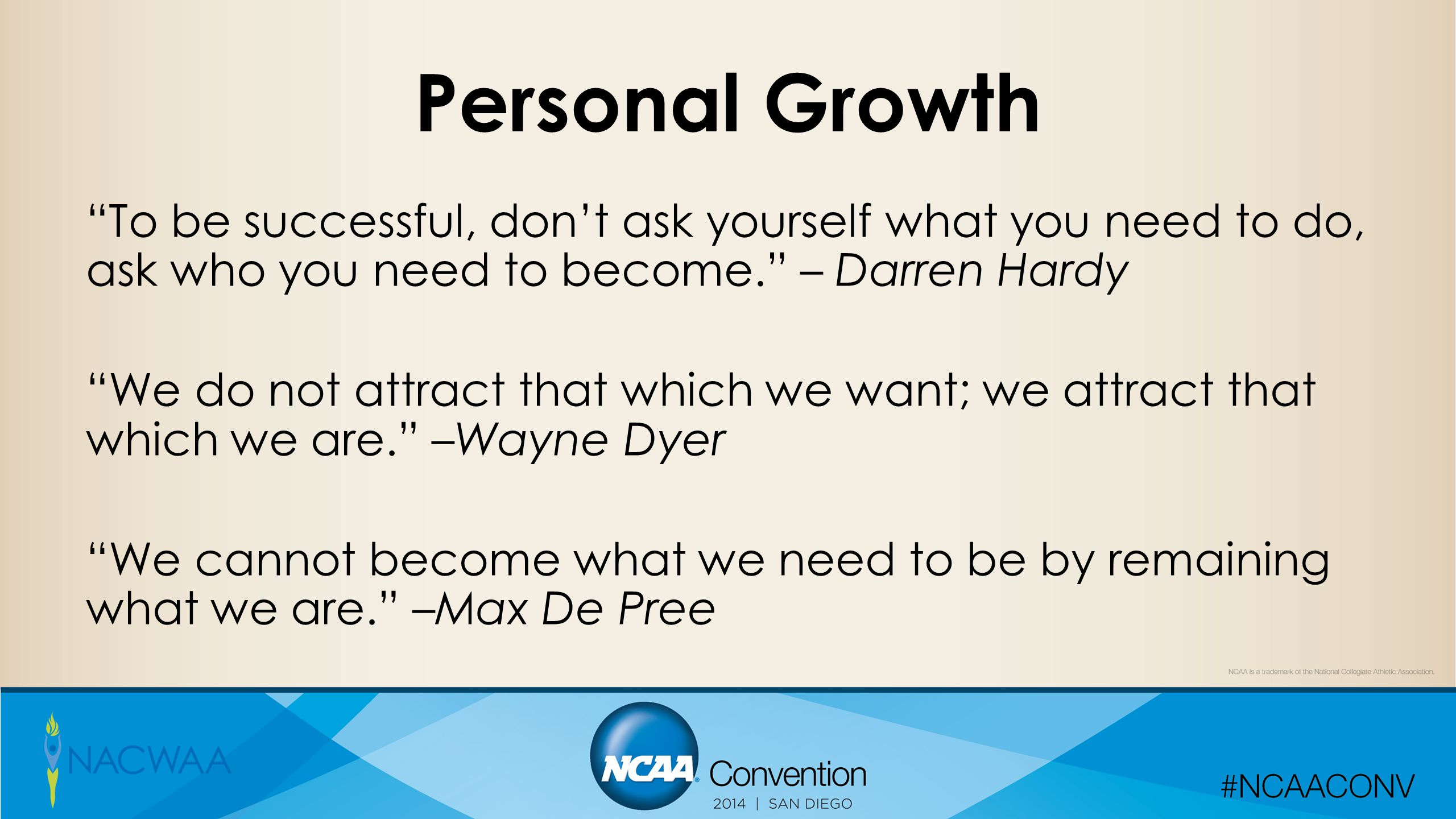 """Personal Growth """"To be successful, don't ask yourself what you need to do, ask who you need to become."""" – Darren Hardy """"We do not attract that which w"""