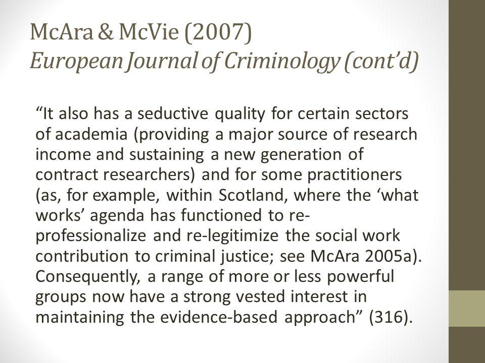 "McAra & McVie (2007) European Journal of Criminology (cont'd) ""It also has a seductive quality for certain sectors of academia (providing a major sour"
