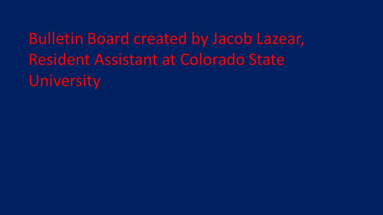 Bulletin Board created by Jacob Lazear, Resident Assistant at Colorado State University