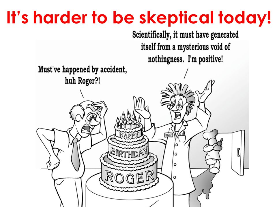 It's harder to be skeptical today!