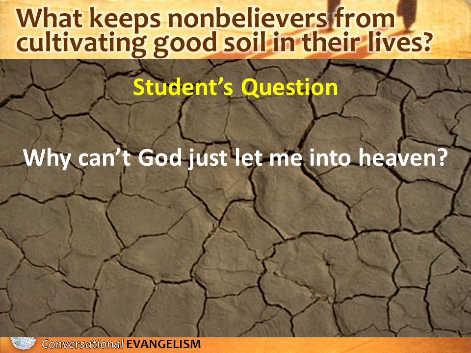 Student's Question Why can't God just let me into heaven?