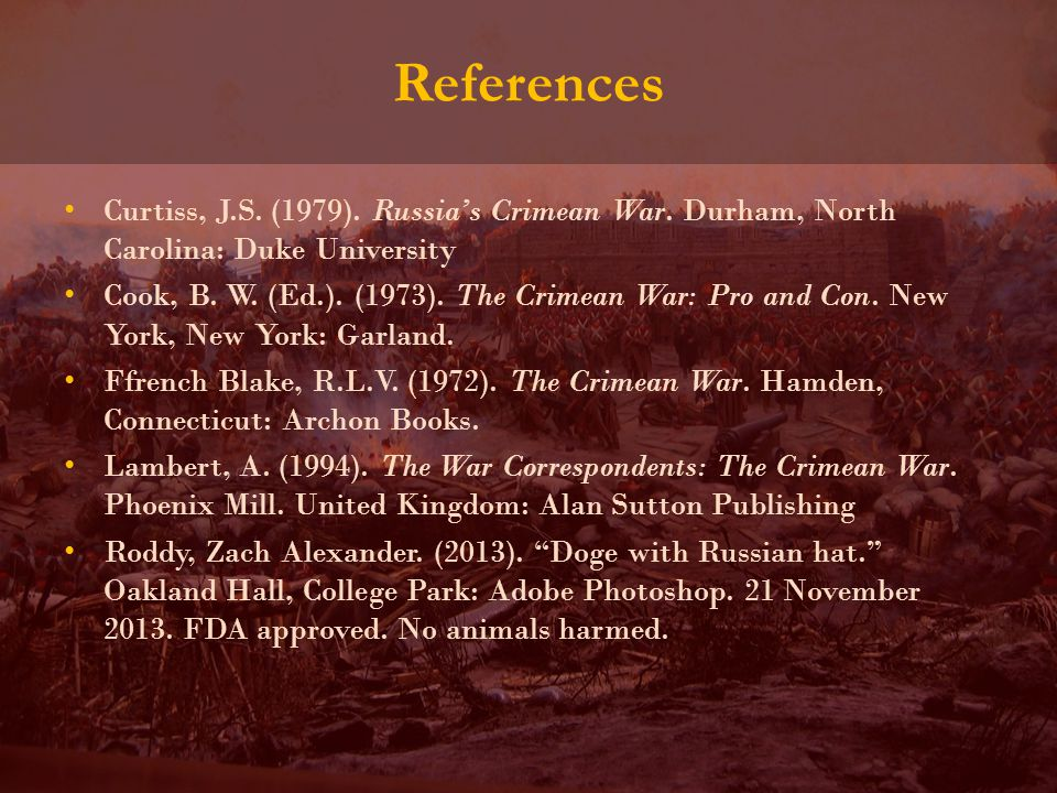 References Curtiss, J.S. (1979). Russia's Crimean War.