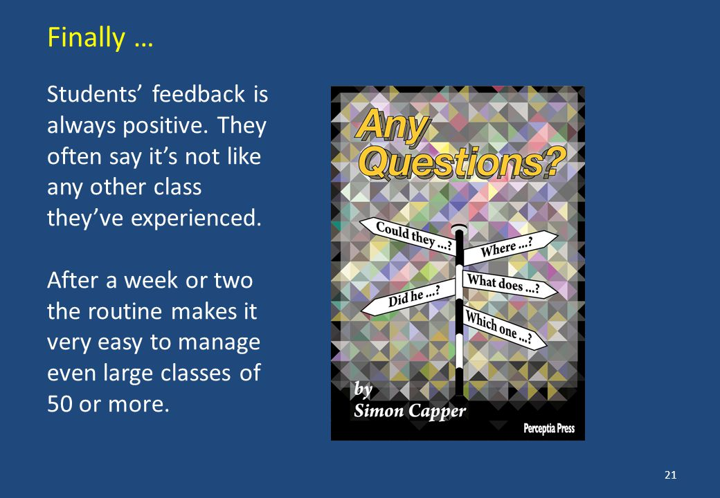 Students' feedback is always positive.