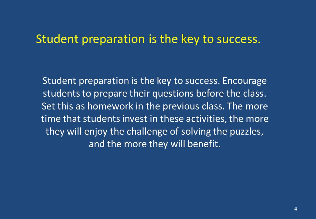 Student preparation is the key to success.