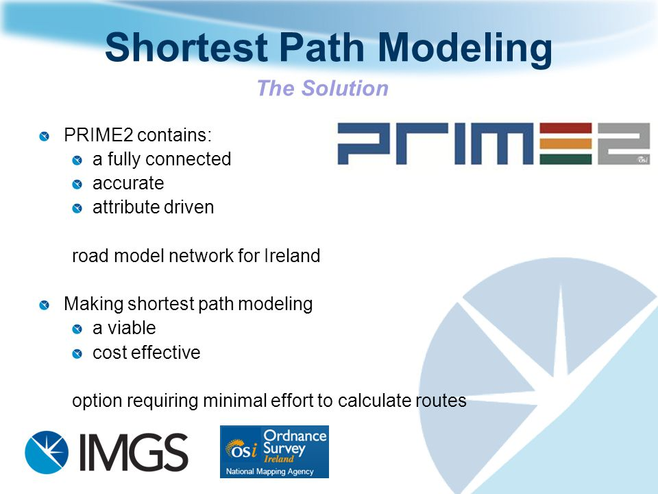 Shortest Path Modeling PRIME2 contains: a fully connected accurate attribute driven road model network for Ireland Making shortest path modeling a via