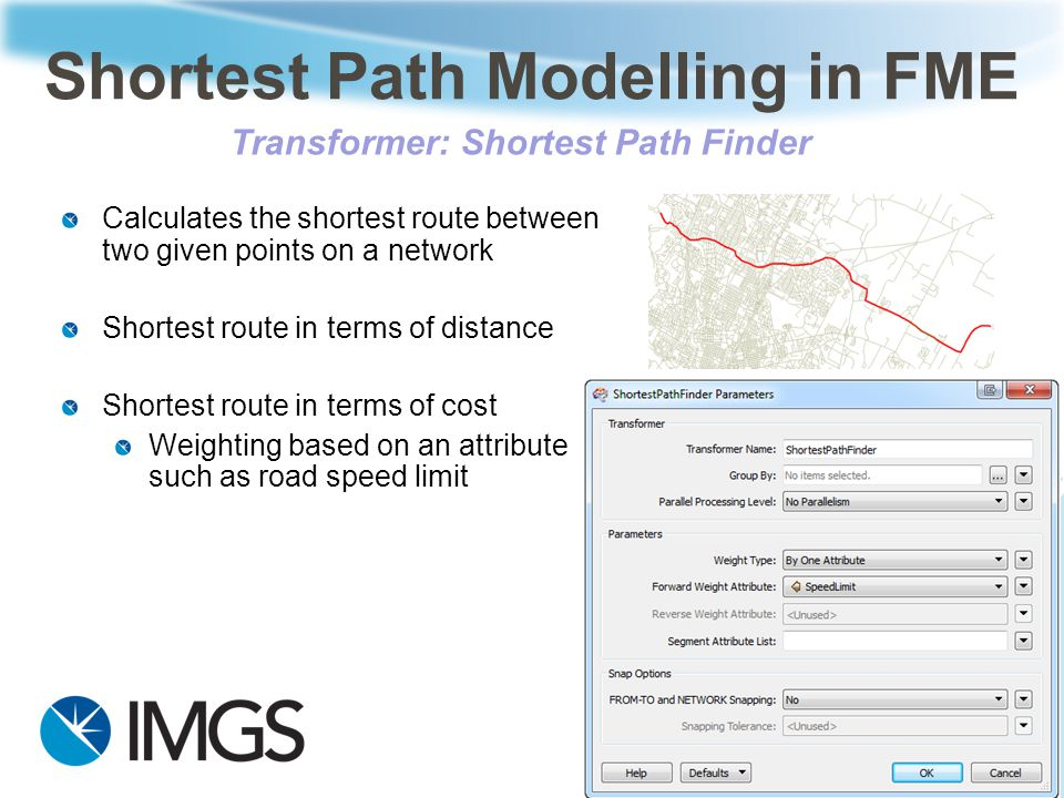 Calculates the shortest route between two given points on a network Shortest route in terms of distance Shortest route in terms of cost Weighting base