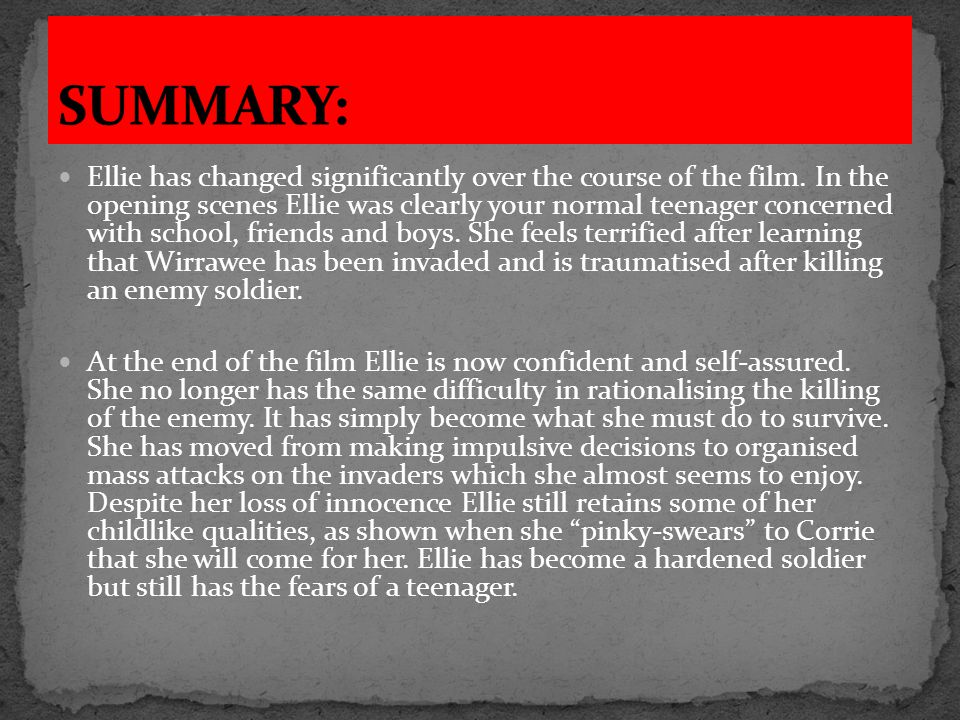 Ellie has changed significantly over the course of the film.