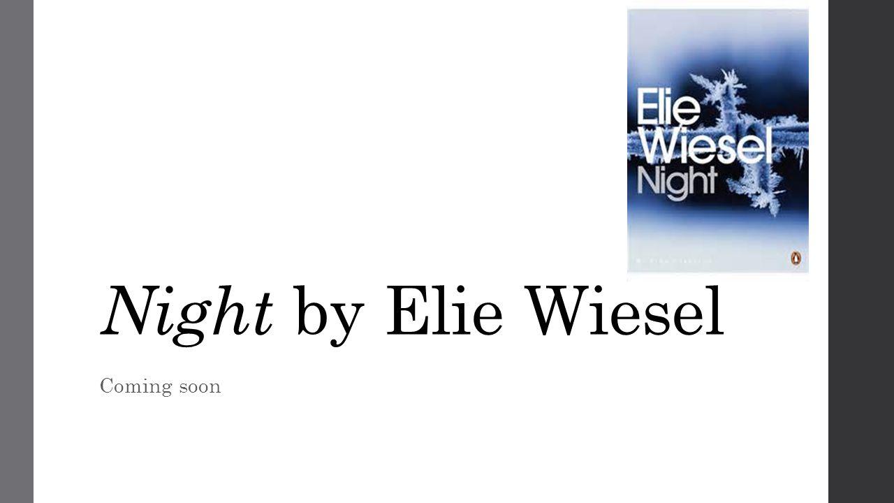 Night by Elie Wiesel Coming soon