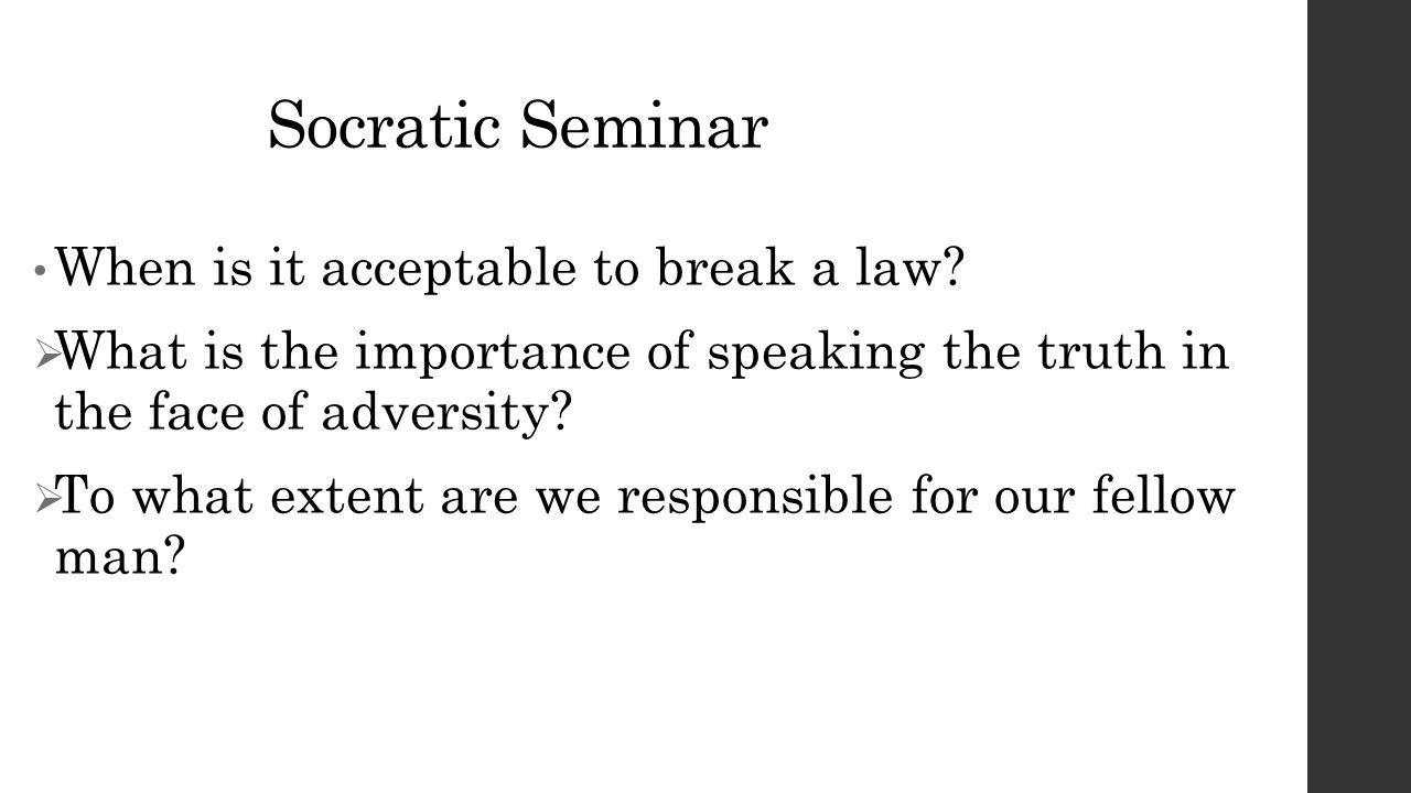 Socratic Seminar When is it acceptable to break a law.