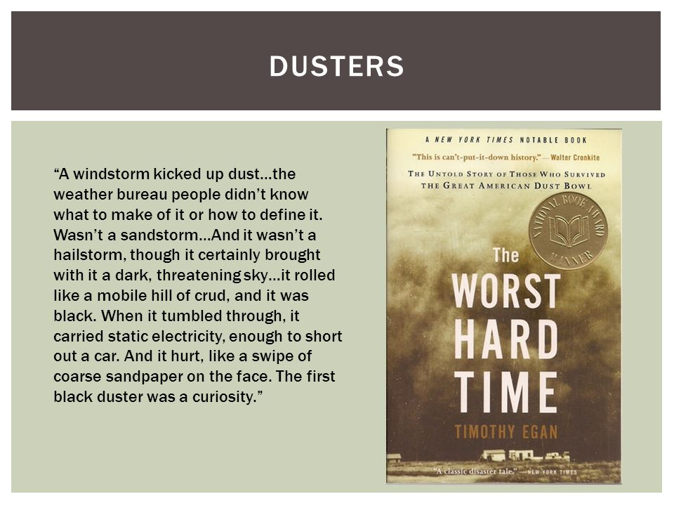 DUSTERS A windstorm kicked up dust…the weather bureau people didn't know what to make of it or how to define it.