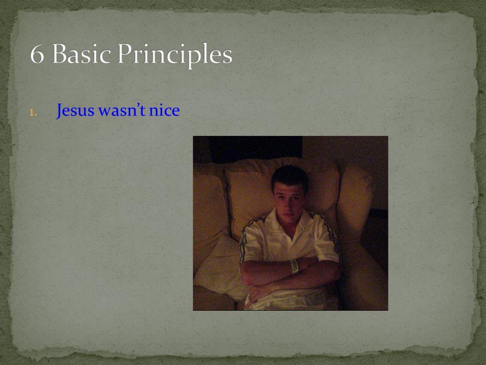 1. Jesus wasn't nice