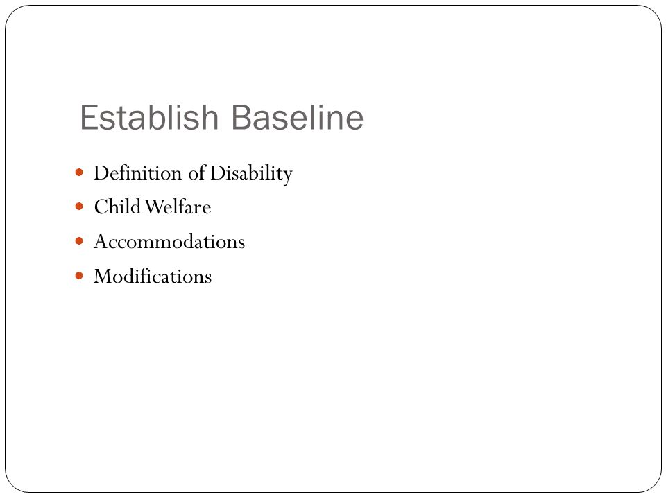 Establish Baseline Definition of Disability Child Welfare Accommodations Modifications