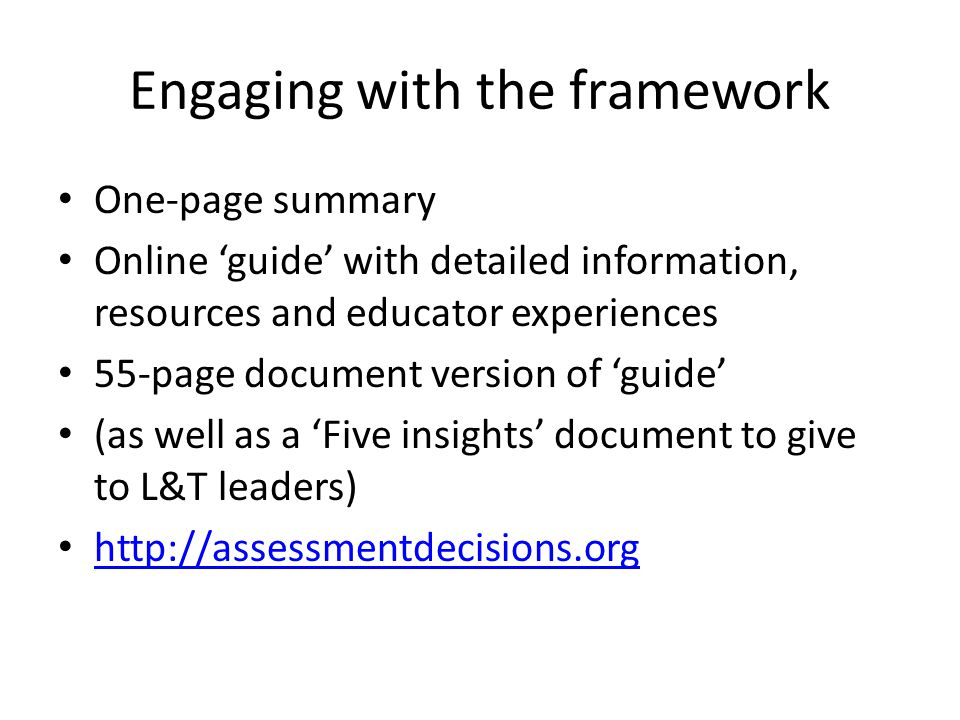 Engaging with the framework One-page summary Online 'guide' with detailed information, resources and educator experiences 55-page document version of