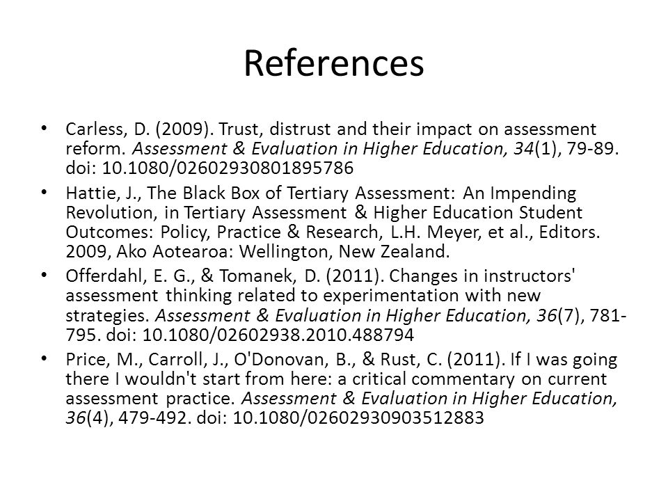 References Carless, D. (2009). Trust, distrust and their impact on assessment reform.