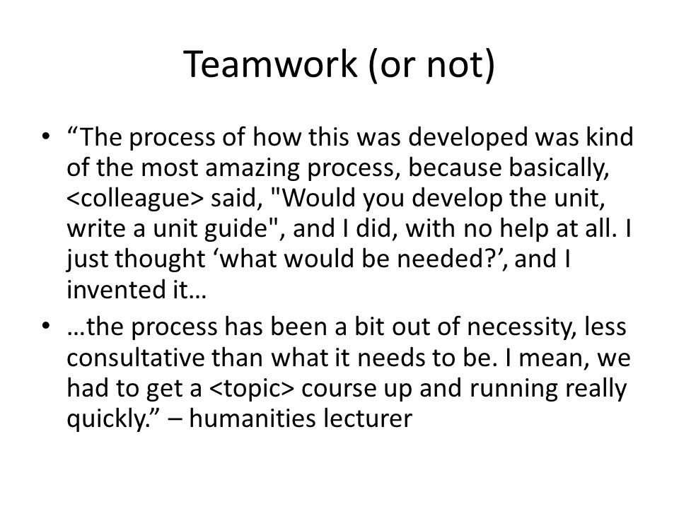 """Teamwork (or not) """"The process of how this was developed was kind of the most amazing process, because basically, said,"""