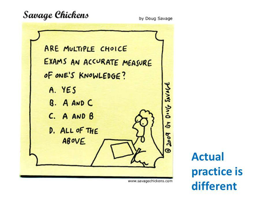 Actual practice is different