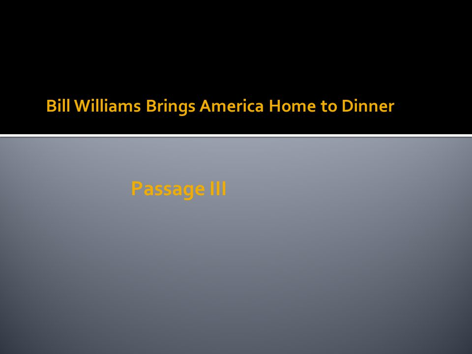 Bill Williams Brings America Home to Dinner Passage III