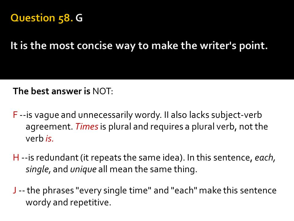 The best answer is NOT: F --is vague and unnecessarily wordy. II also lacks subject-verb agreement. Times is plural and requires a plural verb, not th