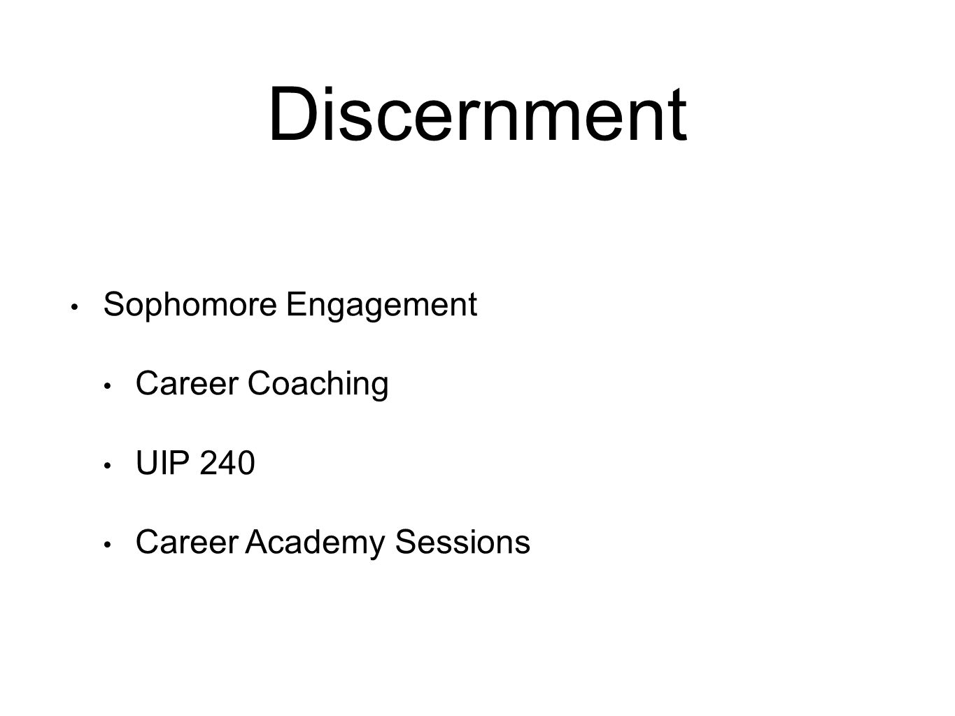 Discernment Sophomore Engagement Career Coaching UIP 240 Career Academy Sessions