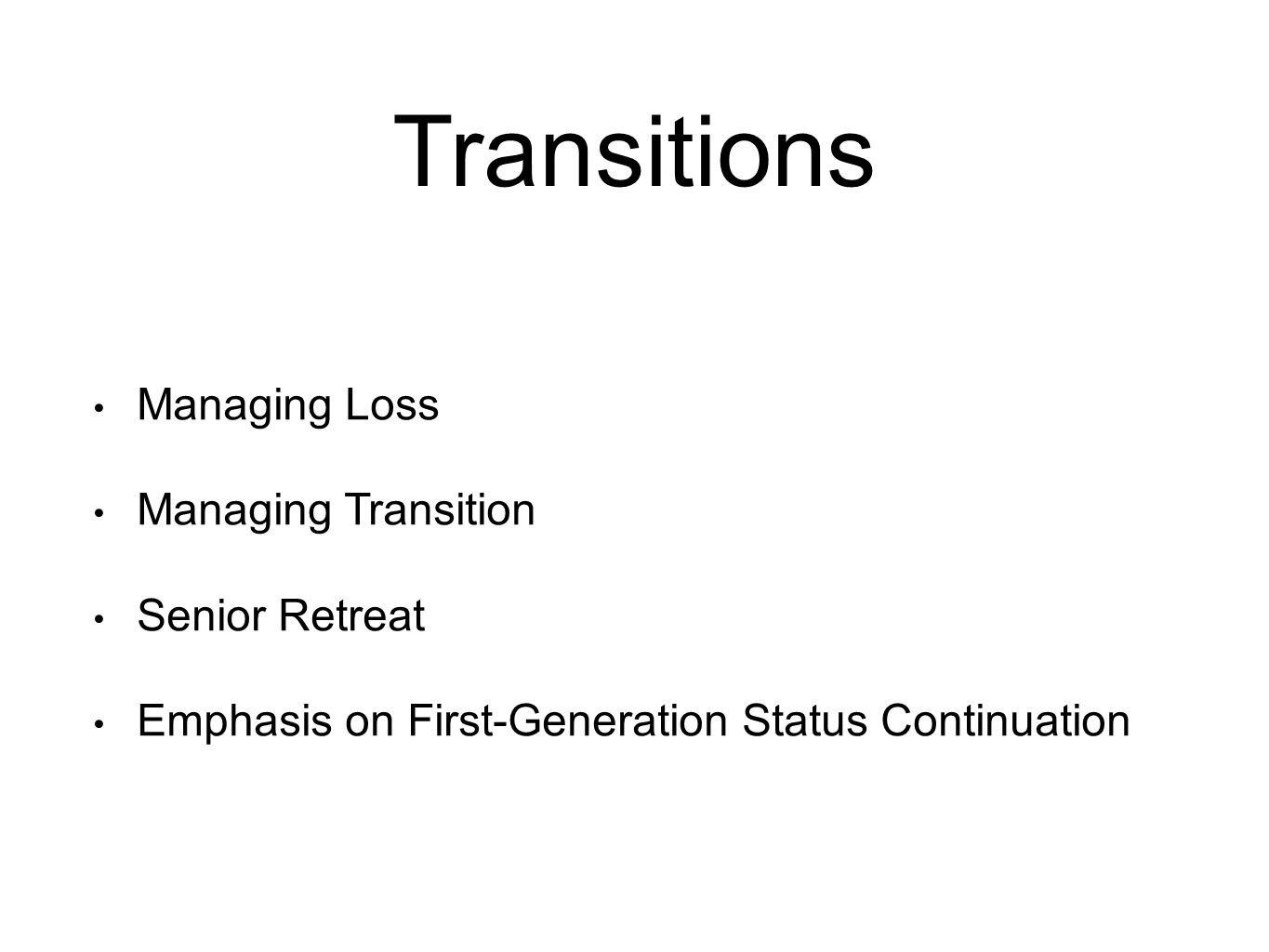 Transitions Managing Loss Managing Transition Senior Retreat Emphasis on First-Generation Status Continuation