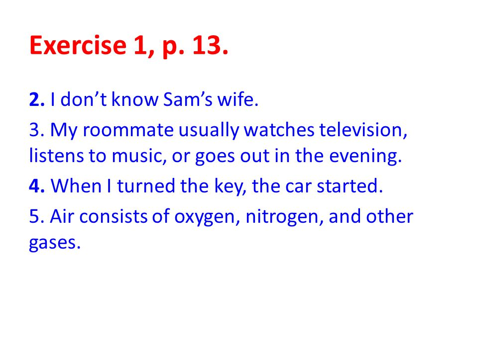 Exercise 27, p.30 Complete the sentences.