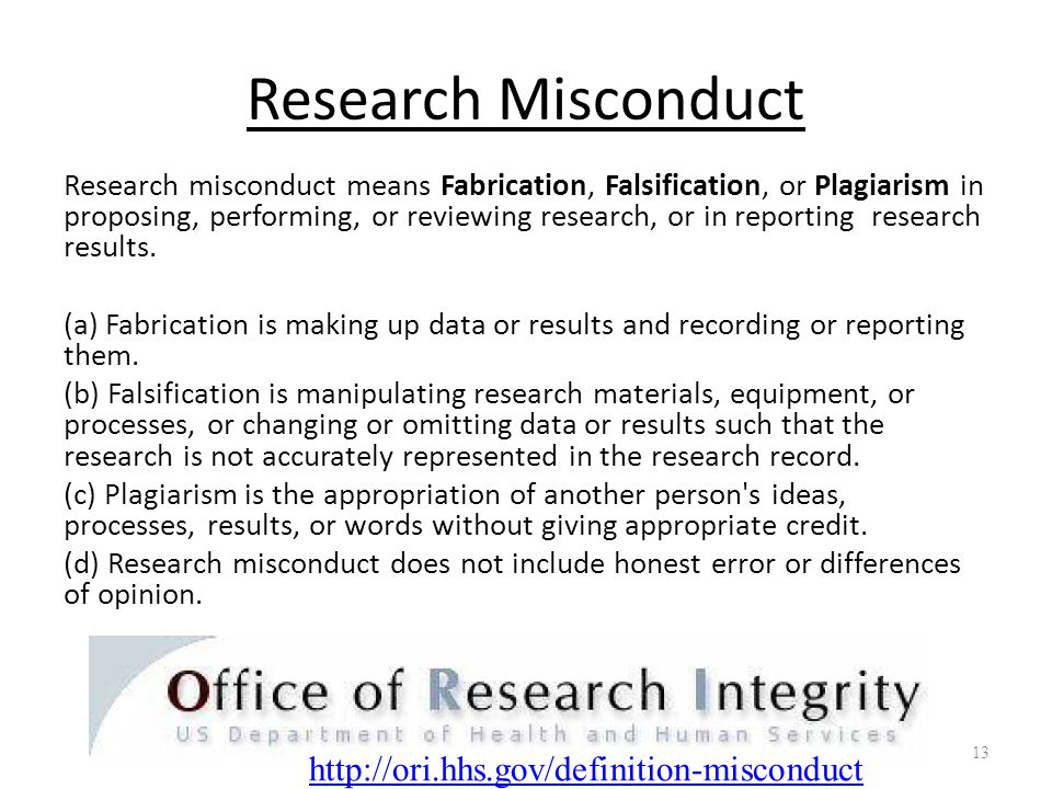 Research Misconduct Research misconduct means Fabrication, Falsification, or Plagiarism in proposing, performing, or reviewing research, or in reporting research results.