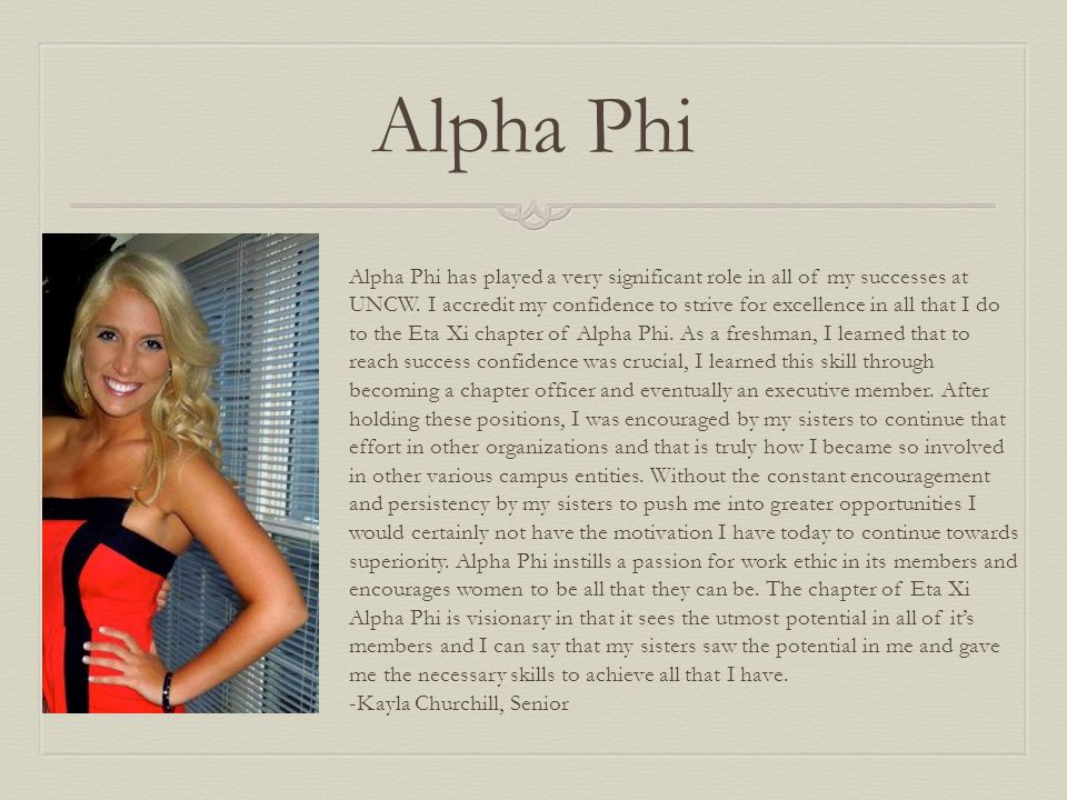 Alpha Phi Alpha Phi has played a very significant role in all of my successes at UNCW. I accredit my confidence to strive for excellence in all that I