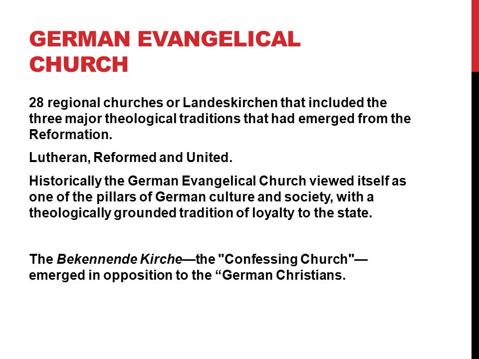 GERMAN EVANGELICAL CHURCH 28 regional churches or Landeskirchen that included the three major theological traditions that had emerged from the Reformation.
