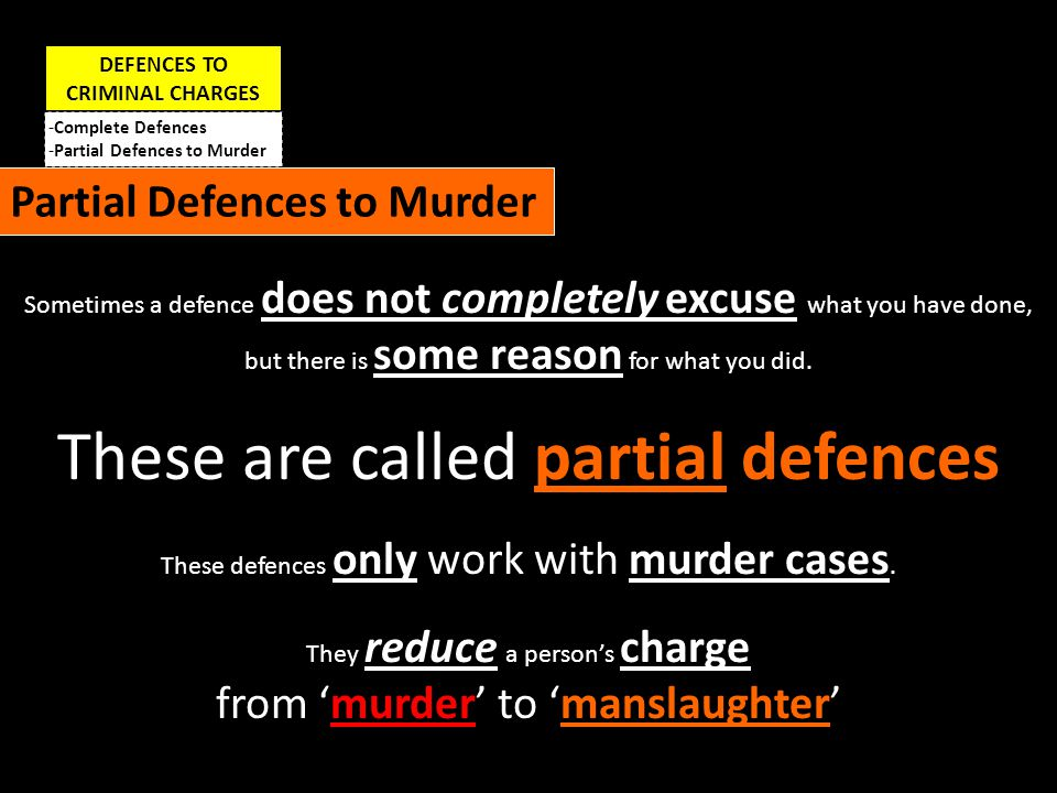 DEFENCES TO CRIMINAL CHARGES -Complete Defences -Partial Defences to Murder SUBSTANTIAL = serious IMPAIRMENT = thing that holds you back OF = from (?) RESPONSIBILITY = being completely responsible for what you did Partial Defences to Murder: Substantial impairment of responsibility