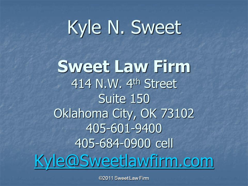 Kyle N. Sweet Sweet Law Firm 414 N.W.