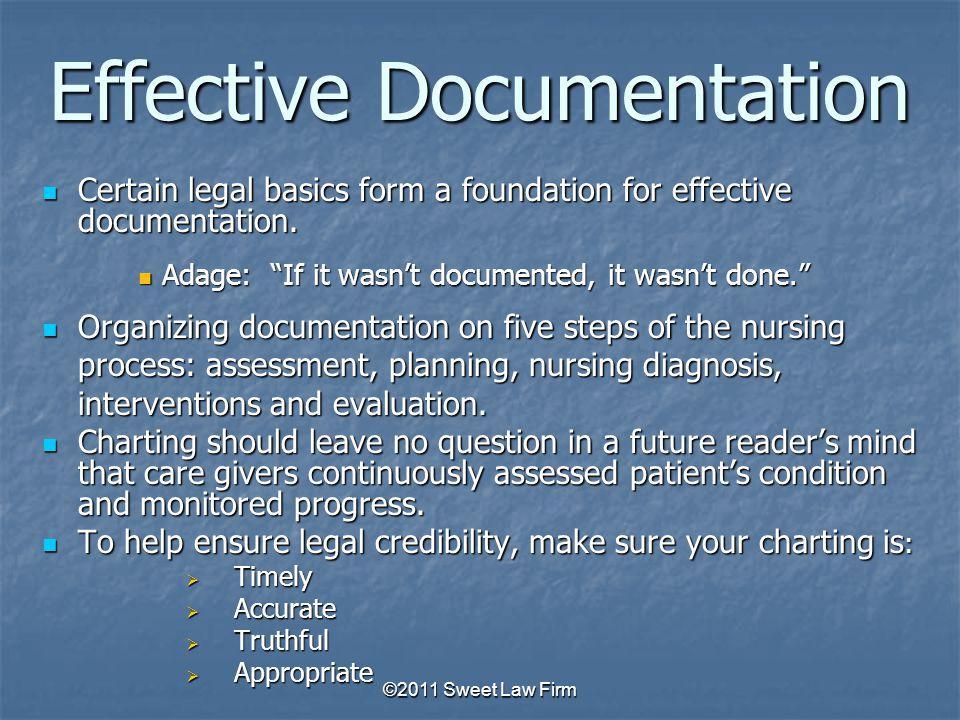 Effective Documentation Certain legal basics form a foundation for effective documentation.