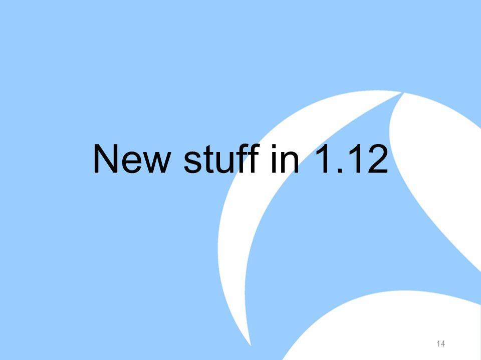 New stuff in 1.12 14