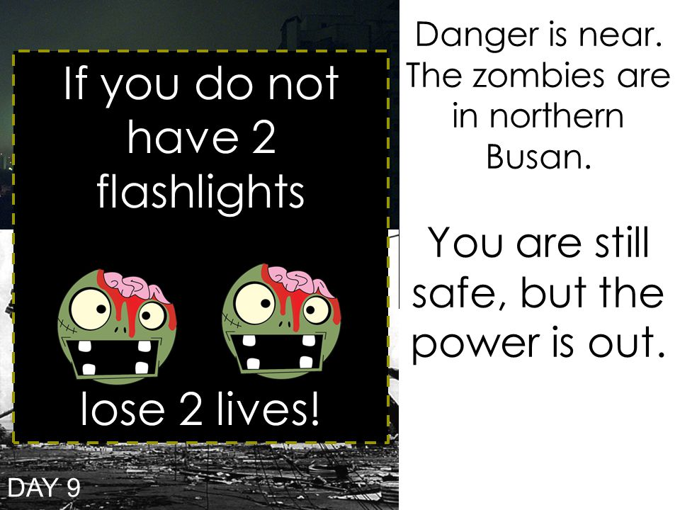 Danger is near. The zombies are in northern Busan.