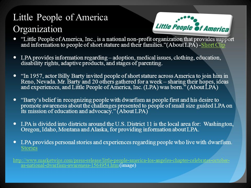 "Little People of America Organization ""Little People of America, Inc., is a national non-profit organization that provides support and information to"