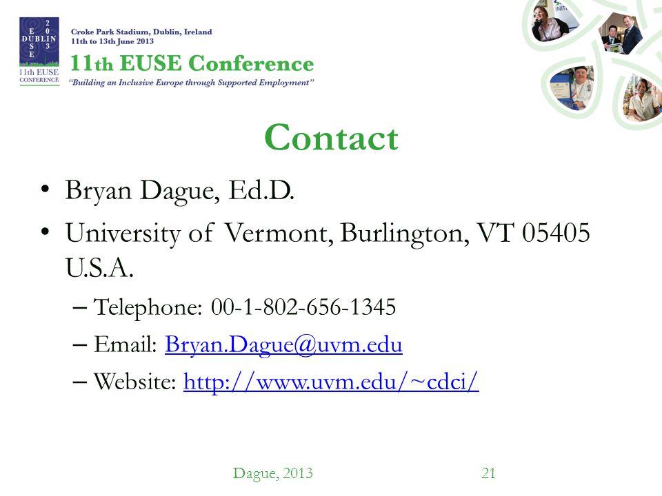 Contact Bryan Dague, Ed.D. University of Vermont, Burlington, VT 05405 U.S.A. – Telephone: 00-1-802-656-1345 – Email: Bryan.Dague@uvm.eduBryan.Dague@u