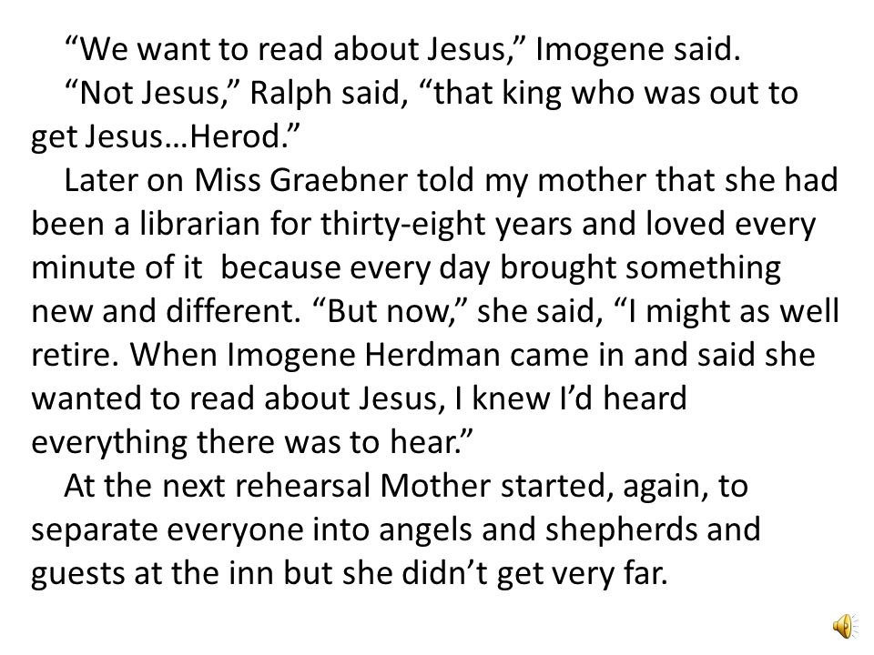 I guess she couldn't stop them from using the library, though, because that was where they found out about Herod.