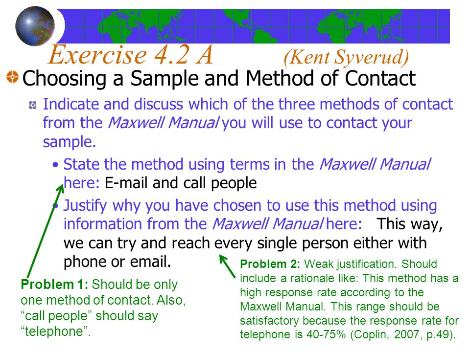 Exercise 4.2 A (Kent Syverud) Choosing a Sample and Method of Contact Indicate and discuss which of the three methods of contact from the Maxwell Manual you will use to contact your sample.