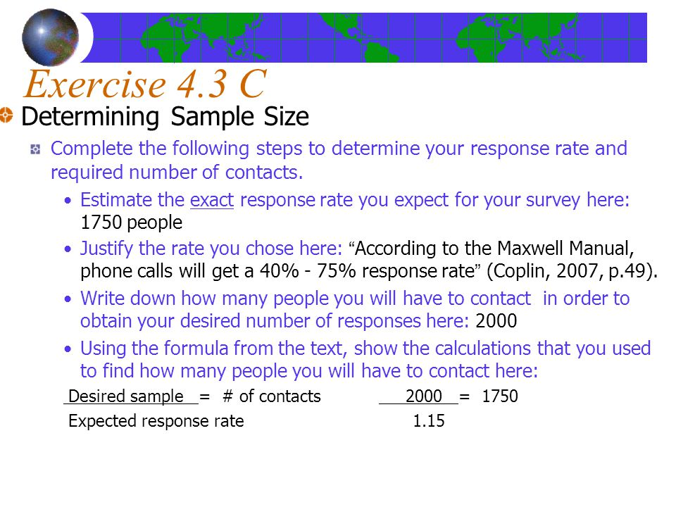 Exercise 4.3 C Determining Sample Size Complete the following steps to determine your response rate and required number of contacts.