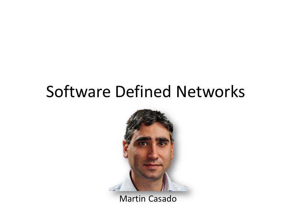Software Defined Networks Martin Casado