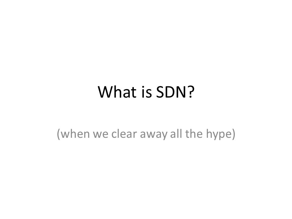 What is SDN? (when we clear away all the hype)