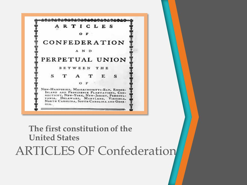 ARTICLES OF Confederation The first constitution of the United States